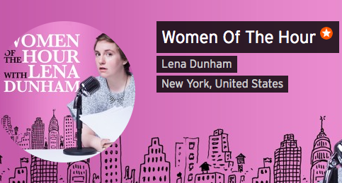Lena Dunham's Women of the Hour podcast