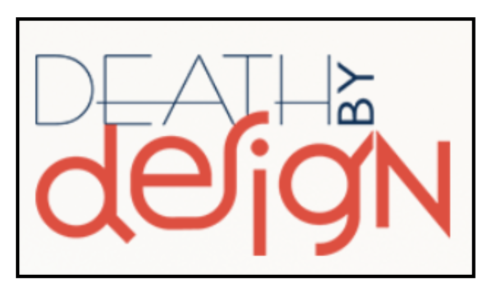 Death by Design Podcast