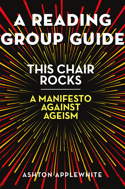 This Chair Rocks: A Manifesto Against Ageism—A Study Guide