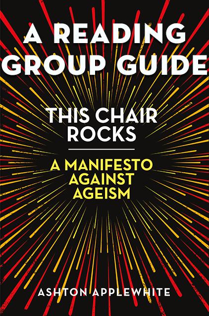 This Chair Rocks: A Manifesto Against Ageism—A Study Guide