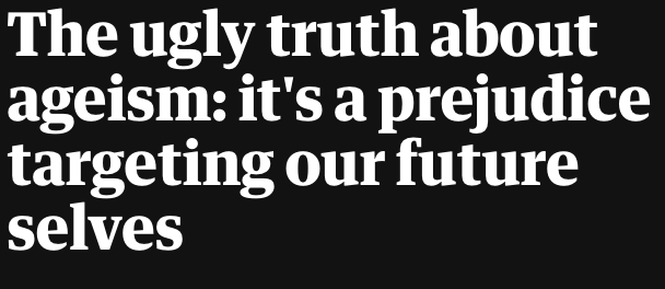 article on ageism in The Guardian
