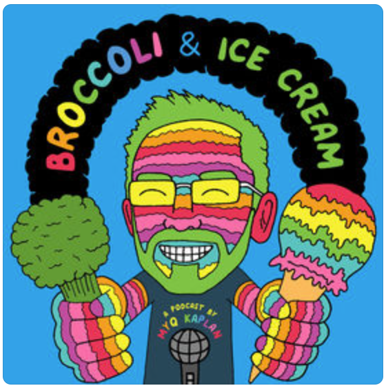 interview, Myq Kaplan's Broccoli & Ice Cream podcast
