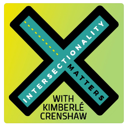 podcast, Age against the Machine on Intersectionality Matters with Kimberle Crenshaw