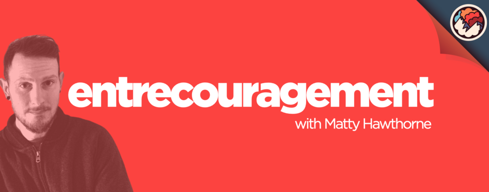 The Entrecouragement podcast, Episode 5