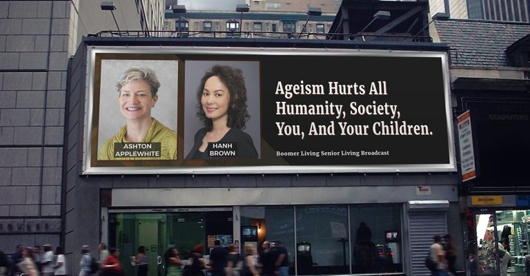 Boomer Living, Senior Living podcast: Ageism Hurts All Humanity, Society, You and Your Children