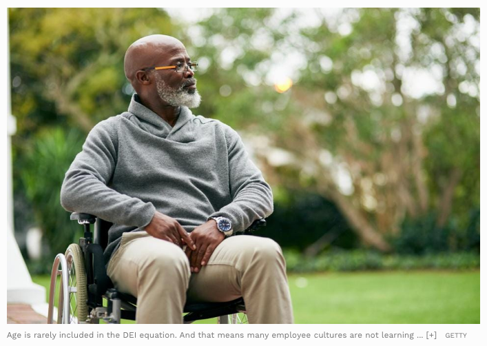article, Why Ageism and Ableism Should Be Front and Center in Diversity, Equity and Inclusion Strategy, Forbes magazine