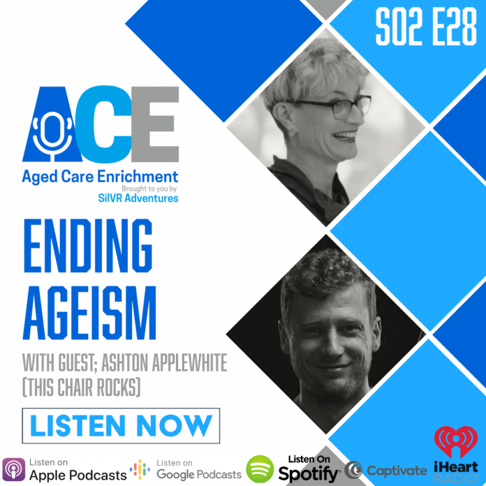 """Aged Care Enrichment podcast """"Ending Ageism"""""""